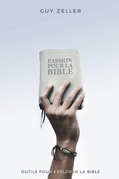 Passion pour la Bible Guy Zeller