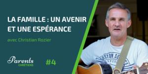Christian Rozier - La famille : un avenir et de l'espérance